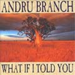 Andru Branch-What If I Told You (1998)