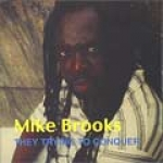 Mike Brooks-Them Trying To Conquer