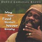 Dennis Brown-May Your Food Basket Never Empty