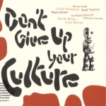 Various Artists-Don't Give Up Your Culture