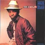 Eek-A-Mouse-Mouse & The Man