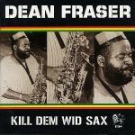 Dean Fraser-Kill Dem Wid Sax