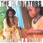 Gladiators-Something A Gwaan