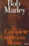 Ian McCann & Harry Hawke-Bob Marley: The Complete Guide To His Music