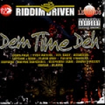 Various Artists-Riddim Driven: Dem Time Deh