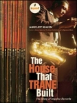 Ashley Kahn-The House That Trane Built: The Story of Impulse Records