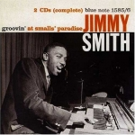 Jimmy Smith-Groovin' At Small's Paradise (Original Remastered)(2CD)