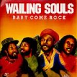 Wailing Souls-Baby Come Rock