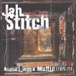 Jah Stitch-Original Ragga Muffin (1975-77)