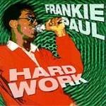 Frankie Paul-Hard Work