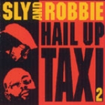 Various Artists-Sly and Robbie: Hail Up Taxi 2