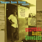Various Artists-Twilight Sound System Presents: Cultural Roots Showcase
