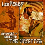 Lee Perry-Produced & Directed by the Upsetter
