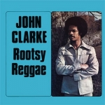 John Clarke-Rootsy Reggae