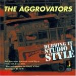 Aggrovators-Dubbing It Studio One Style