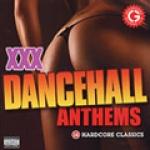 Various Artists-XXX Dancehall Anthems: 18 Hardcore Classics