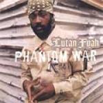 Lutan Fyah-Phantom War