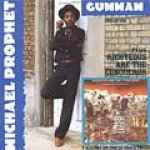 Michael Prophet-Gunman + Righteous Are The Conqueror
