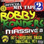 Bobby Konders (Massive B)-Official Mix Tape 2: 90s Hardcore Ragga Dancehall Mix