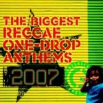 Various Artists-Biggest Reggae One Drop Anthems 2007 (CD + DVD)