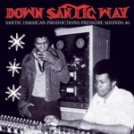 Various Artists-Down Santic Way - Santic Jamaican Productions (2LP)