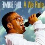 Frankie Paul-A We Rule