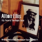 Alton Ellis-My Time Is The Right Time: Original Rocksteady And Reggae Classics 1966-71