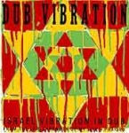 Israel Vibration-Dub Vibration