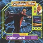 Elephant Man-Higher Level