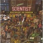 Scientist-Heavyweight Dub Champion