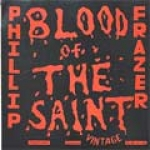 Phillip Frazer-Blood Of The Saint: Showcase 1979-1982
