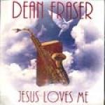 Dean Fraser-Jesus Loves Me