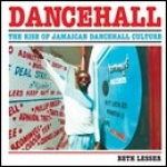 Beth Lesser-Dancehall - The Rise of Jamaican Dancehall Culture