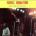 Israel Vibration-Why You So Craven