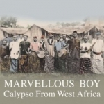 Various Artists-Marvellous Boy - Calypso from West Africa