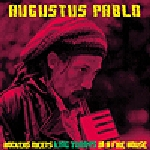 Augustus Pablo-Rockers Meets King Tubbys in a Fire House
