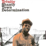 Trinity-Shanty Town Determination (1978) (2 LP) (ltd. edition 180 gram vinyl)