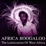 Various Artists-Africa Boogaloo: The Latinization of West Africa (2LP)