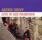 Archie Shepp-Live in San Francisco