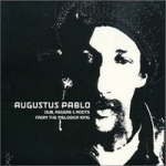 Augustus Pablo-Dub, Reggae & Roots from the Melodica King