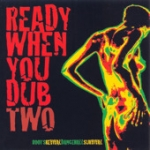 Various Artists-Ready When You Dub Two
