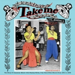 Various Artists-Take Me to Jamaica: The Story of Jamaican Mento 1951-58