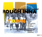 Various Artists-Rough Inna Town: The Xterminator Sound