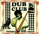Various Artists-Dub Club - Foundation Come Again