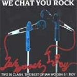Jah Woosh & I Roy-We Chat You Rock: Two DJ Clash