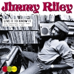 Jimmy Riley-Live It To Know It