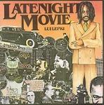 Lui Lepki-Latenight Movie