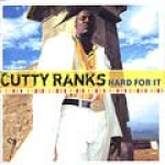 Cutty Ranks-Hard For It