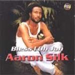 Aaron Silk-Bless I Oh Jah